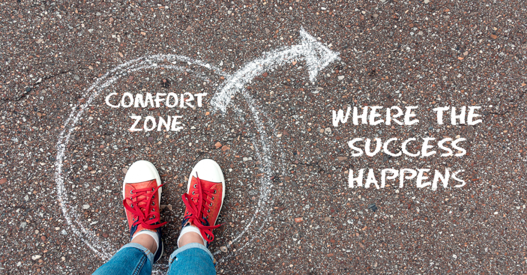 Get out of the comfort zone