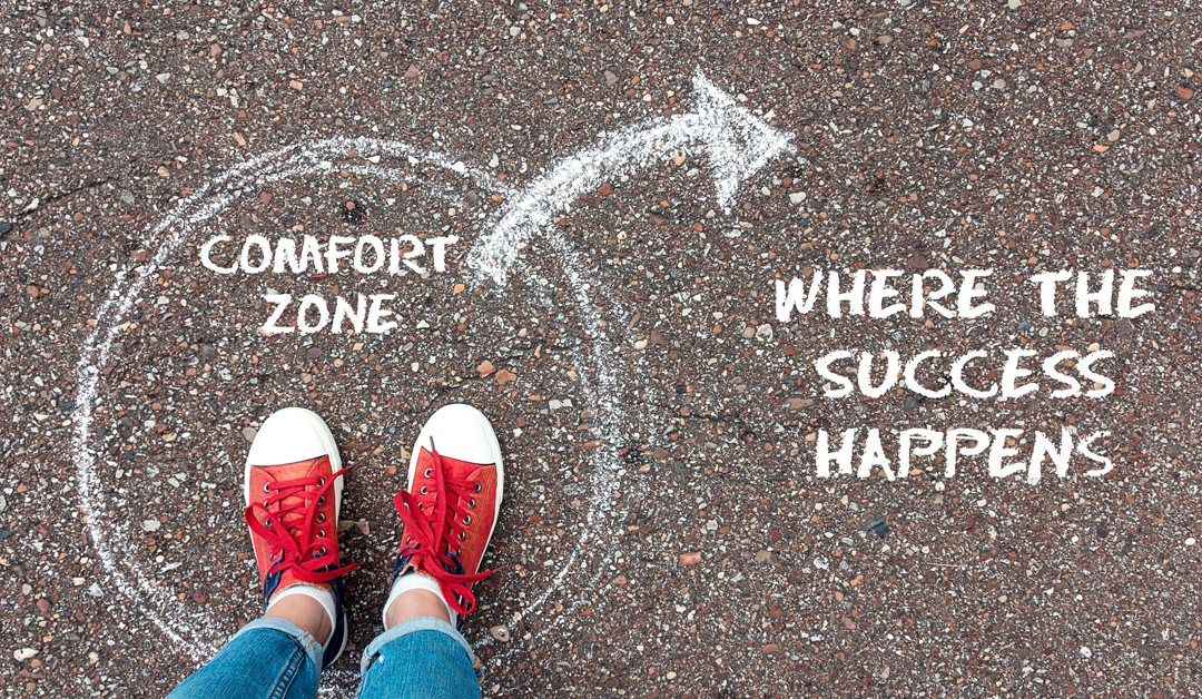 Getting Out of the Comfort Zone and into the Growth Zone
